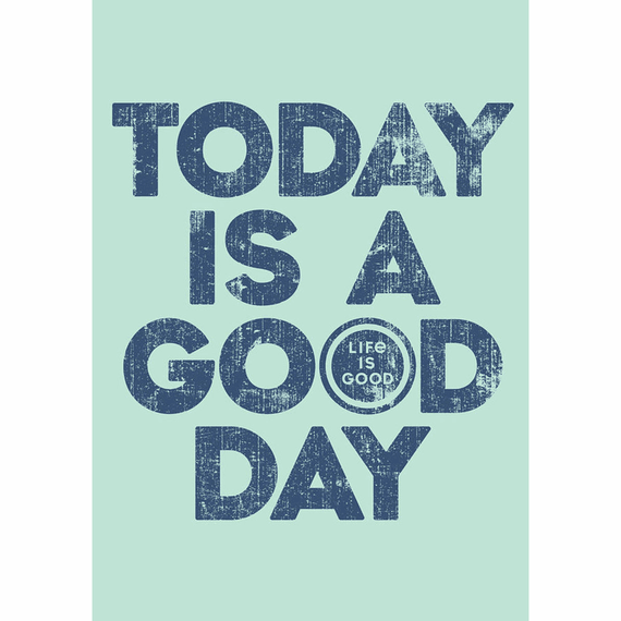 Today Is A Good Day 16X20 Poster