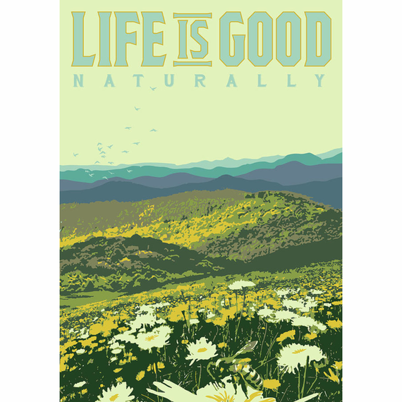 life is good naturally 16x20 poster