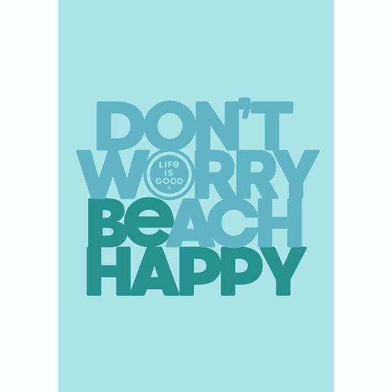 don t worry beach happy 16x20 poster