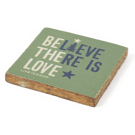 Believe There is Love Rustic Wooden Coaster