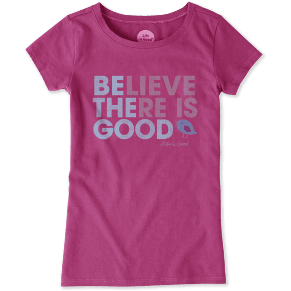 Girls Believe There Is Good Crusher Tee