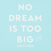 Girls No Dream Is Too Big Aly Tee
