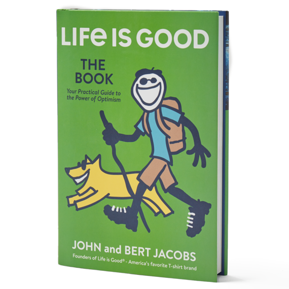 Life is Good: The Book- How to Live with Purpose and Enjoy The Ride