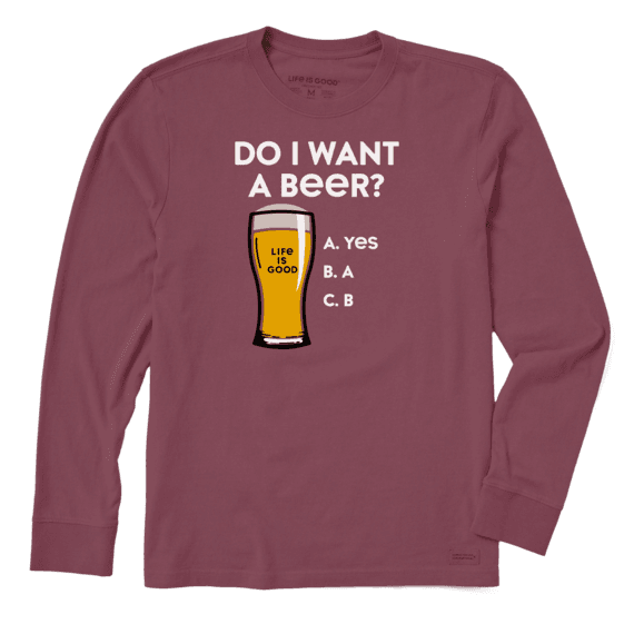 Men's Do I Want a Beer? Long Sleeve Crusher Tee