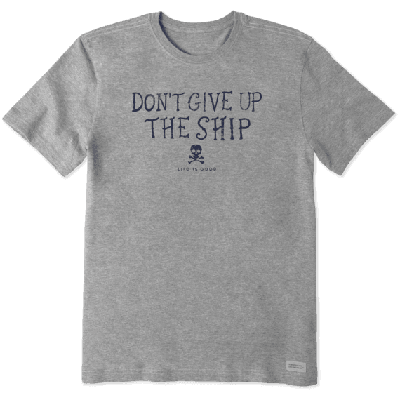 Men's Don't Give Up The ShipCrusher Tee