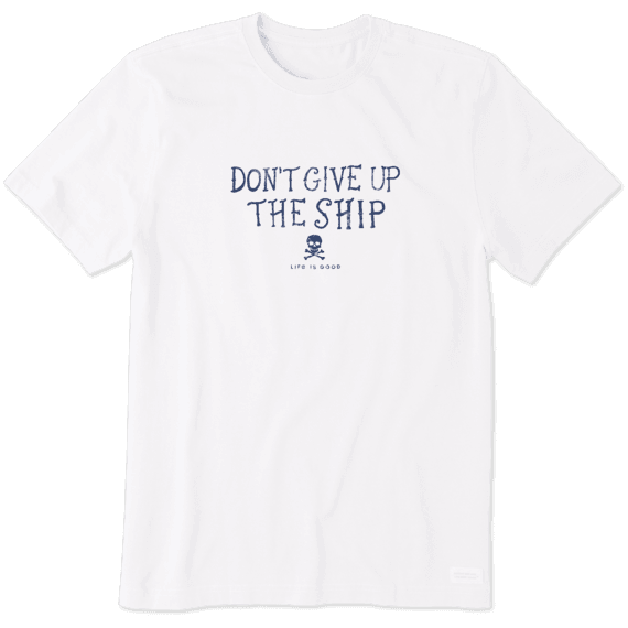Men's Don't Give Up the Ship Crusher Tee