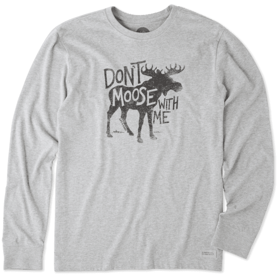 Men's Don't Moose With Me Long Sleeve Crusher Tee