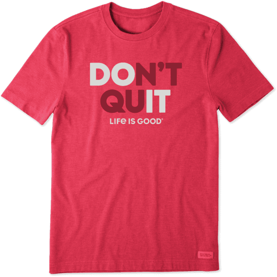 Men's Don't Quit Crusher Tee