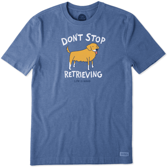 Men's Don't Stop Retrieving Crusher Tee