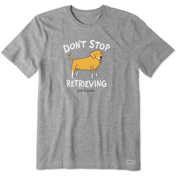 Men's Don't Stop Retrieving Men Crusher Tee