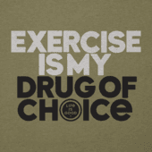 Men's Exercise Is My Drug Of Choice Cool Tee