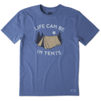 Men's Life Can Be In Tents Crusher Tee