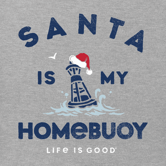 Men's Santa is My Homebuoy Crusher Tee