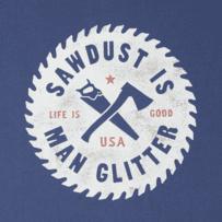 Men's Sawdust Is Man Glitter Smooth Tee