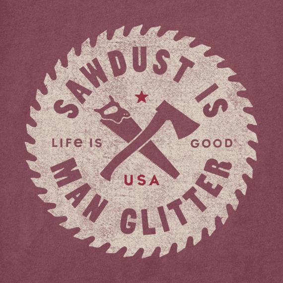Men's Sawdust is Man Glitter Crusher Tee