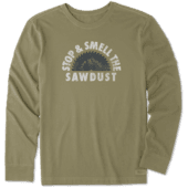 Men's Stop And Smell The Sawdust Long Sleeve Crusher Tee