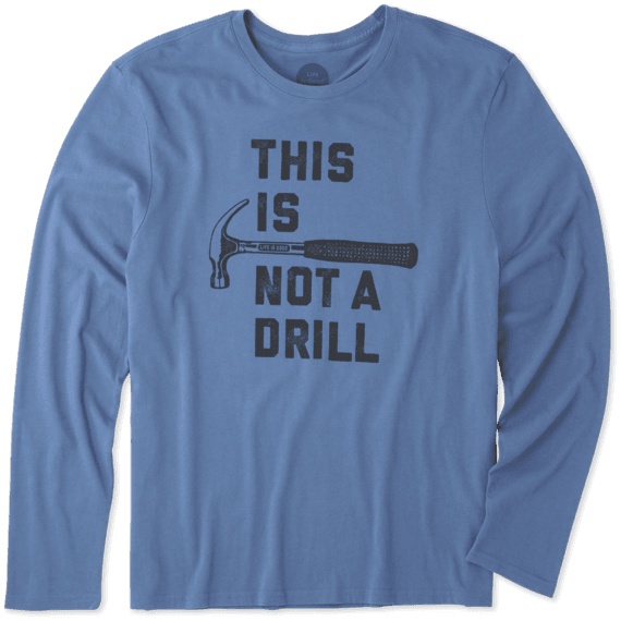 Men's This Is Not A Drill Long Sleeve Smooth Tee