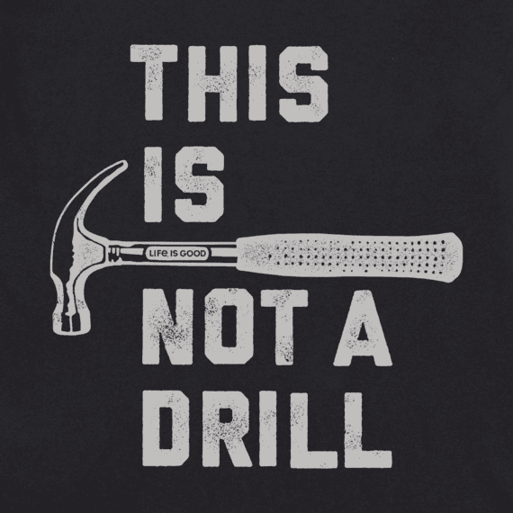 Men's This is Not a Drill Crusher Tee