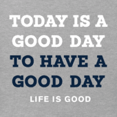 Men's Today Is A Good Day Crusher Tee