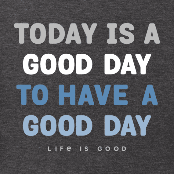 Men's Today is a Good Day Long Sleeve Crusher Tee