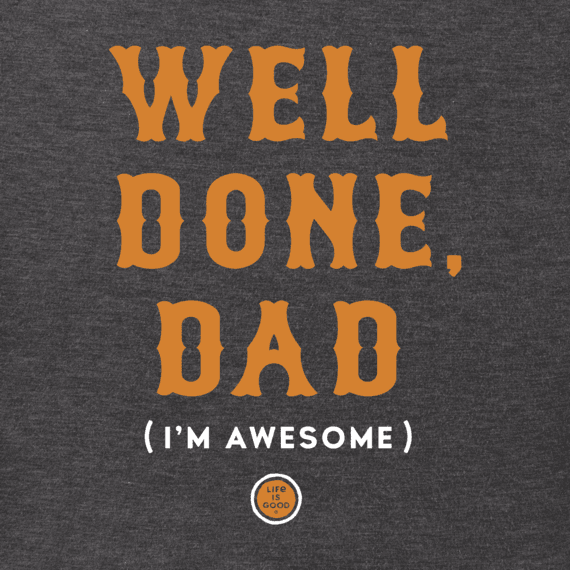Men's Well Done Dad Crusher Tee