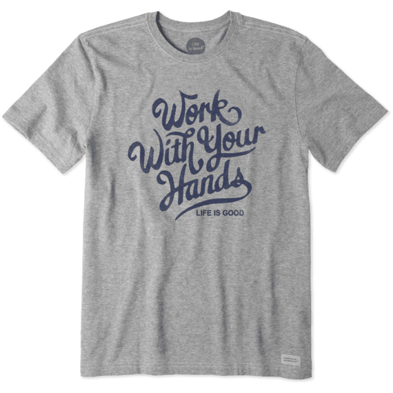 Men's Work With Your Hands Crusher Tee