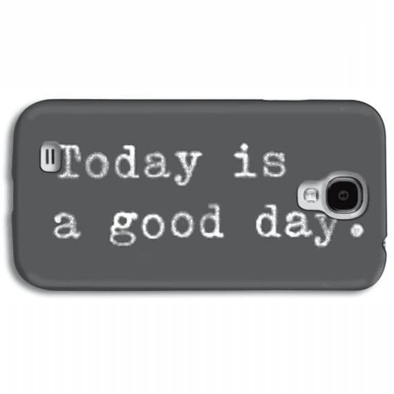 Today Is A Good Day Phone Case