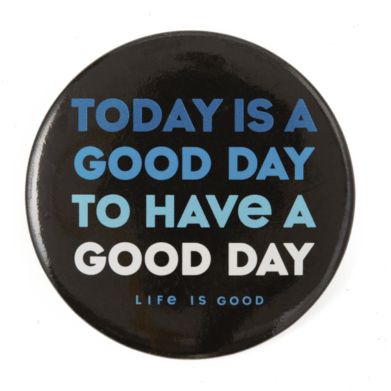Today is a Good Day Positive Pin