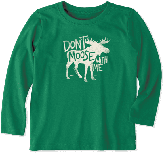 Toddler Don't Moose With Me Long Sleeve Crusher Tee