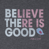 Women's Believe There Is Good Long Sleeve Cool Tee
