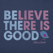 Women's Believe There Is Good Long Sleeve Crusher Tee