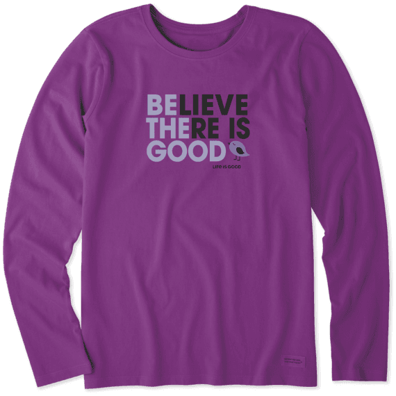 Women's LIG Believe There Is Good Long Sleeve Crusher Tee