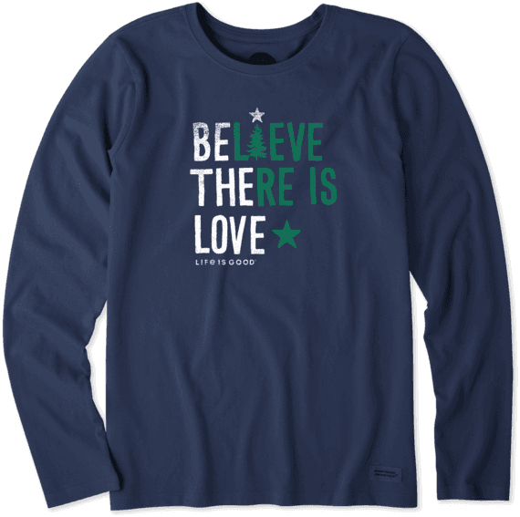 Women's Believe There Is Love Long Sleeve Crusher Tee