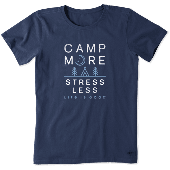 Women's Camp More Stress Less Crusher Tee
