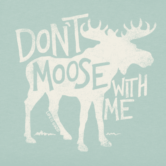 Women's Don't Moose With Me Long Sleeve Crusher Tee