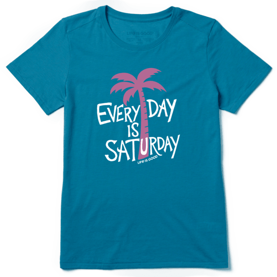 Women's Every Day is Saturday Cool Tee
