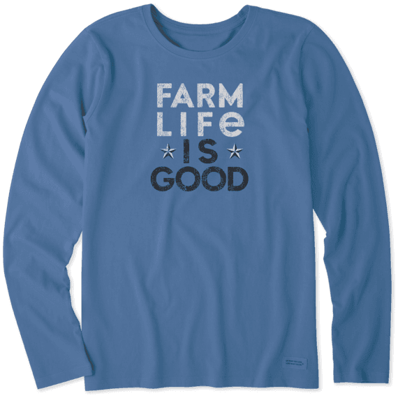 Women's Farm Life is Good Long Sleeve Crusher Tee