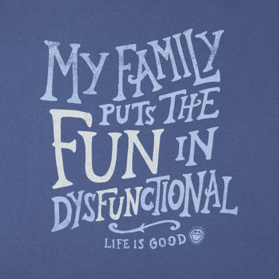 Life is Good Crusher Tee Fun in Disfunctional