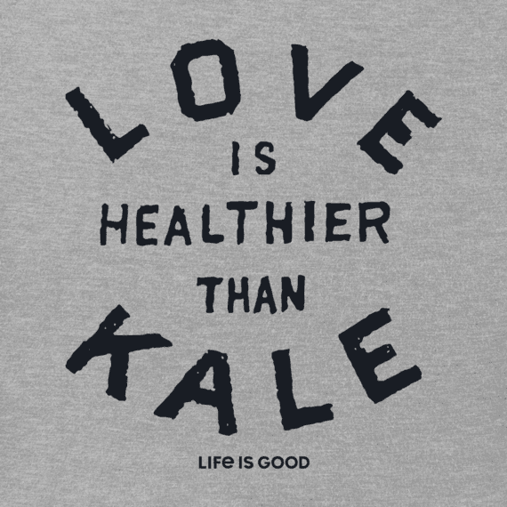 Women's Love Is Healthier Than Kale Crusher Vee