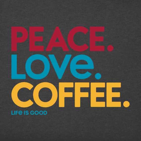 Women's Peace Love Coffee Crusher Tee