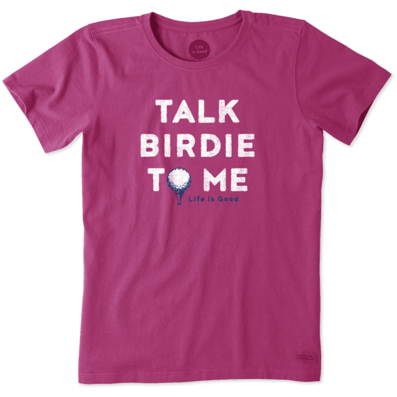 Women's Talk Birdie To Me Crusher Tee