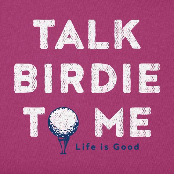 Women's Talk Birdie To Me Crusher Tee