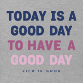Women's Today Is A Good Day Long Sleeve Crusher Tee