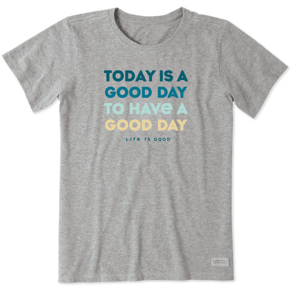Women's Today Is a Good Day Crusher Tee