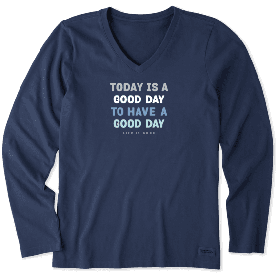 Women's Today is a Good Day Long Sleeve Crusher Vee